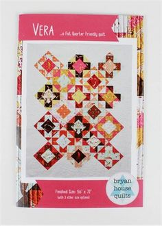 Bryan House Quilts, Sewing Pattern, Vera