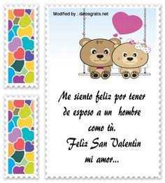 pensamientos de amor para San Valentin,poemas de amor para San Valentin,frases y mensajes románticos: http://www.datosgratis.net/excelentes-mensajes-para-mi-esposo-por-el-dia-de-san-valentin/
