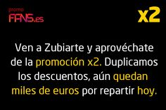 Ven a Bilbao Fashion - Zubiarte y aprovéchate de la promoción X2. Duplicamos los descuentos, aún nos quedan miles de euros por repartir hoy