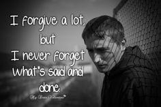I forgive a lot but I never forget - Picture Quotes Love Quotes For Him Romantic, Sweet Love Quotes, Love Quotes For Her, Best Quotes, Funny Quotes, Qoutes, Funny Thoughts, Never Forget, Relationship Quotes
