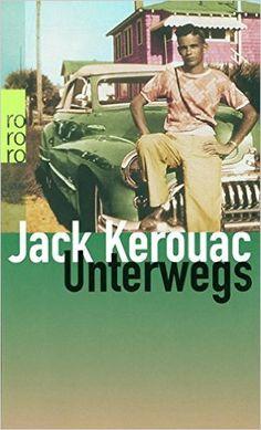 Unterwegs: Jack Kerouac: Sie sind immer «on the road», die Underground-Poeten der Beat Generation, immer unterwegs, auf Trips quer durch den amerikanischen Kontinent. Sie berauschen sich an der Natur, an Drogen, am Jazz, am Sex.