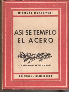 Así se templó el acero. Nikolai Ostrovski
