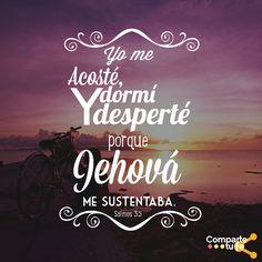 Salmos 3:5 Yo me acosté y dormí, y desperté, porque Jehová me sustentaba. ♔