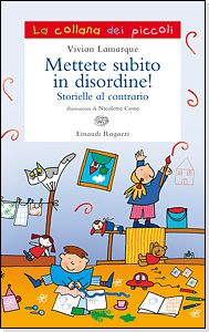 Mettete subito in disordine! Storielle al contrario, di Vivian Lamarque, illustrazioni di Nicoletta Costa Primary School, Art Therapy, Cat Art, Book Lovers, Childrens Books, My Books, My Passion, Costa, Education