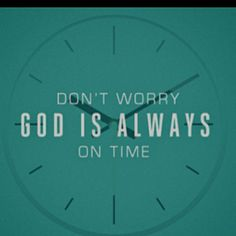 God is always on time Favorite Bible Verses, Favorite Quotes, Best Quotes, How He Loves Us, God Loves Me, Love The Lord, Knowing God, Spiritual Inspiration, Faith In God