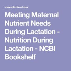 Meeting Maternal Nutrient Needs During Lactation - Nutrition During Lactation - NCBI Bookshelf