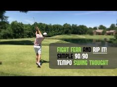 (14) Golf Swing Tempo | 90 / 90 Swing Thought To Fight Fear and Get Consistency - YouTube