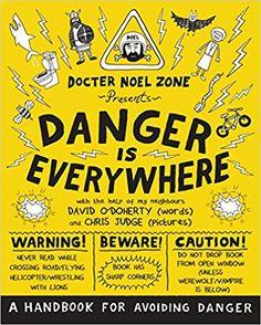 Danger Is Everywhere: A Handbook for Avoiding Danger: Amazon.co.uk: David O'Doherty, Chris Judge: 9780141354156: Books