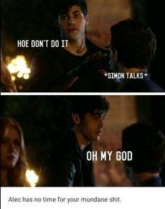 Alec has no time for your mundane shit. xD