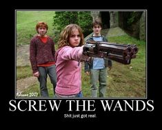Hahaha.. still I will choose a wand.. does so much more than Kill!