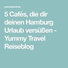 5 Cafés, die dir deinen Hamburg Urlaub versüßen - Yummy Travel Reiseblog