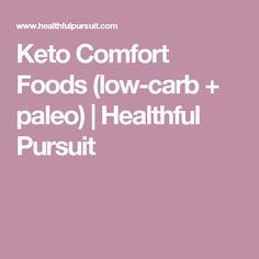 Keto Comfort Foods (low-carb + paleo) | Healthful Pursuit