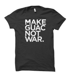 Tees & goods for folks that love guacamole and everything avocado ... Make Guac Not War t-shirt and lots of new items available! Check out our official Avocado Shirt Co. gear at http://AvocadoShirtCo.com