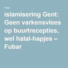 islamisering Gent: Geen varkensvlees op buurtrecepties, wel halal-hapjes – Fubar