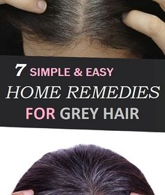 7 Amazing Natural Home Remedies for Grey Hair
