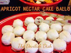 THE DEVILISH DISH: Apricot Nectar Cake Balls