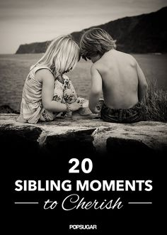 20 Moments When Having a Sibling is the Best Thing Ever
