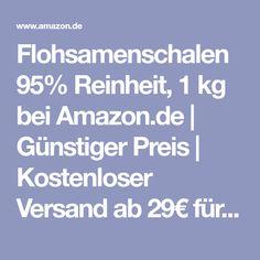 Flohsamenschalen 95% Reinheit, 1 kg bei Amazon.de | Günstiger Preis | Kostenloser Versand ab 29€ für ausgewählte Artikel