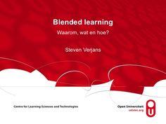 Blended learning in het Hoger Onderwijs: Waarom, wat en hoe? by Steven Verjans via slideshare