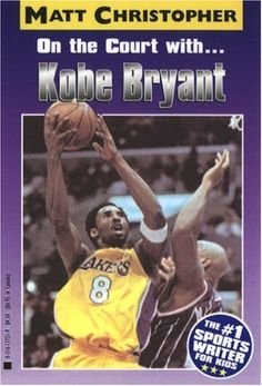 On the Court with … Kobe Bryant (Matt Christopher Sports Biographies)