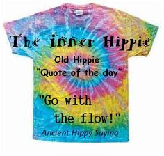 """Old Hippie """"Quote of the day"""""""