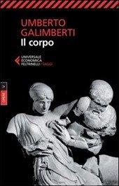 Opere. Vol. 5: Il corpo., Galimberti Umberto