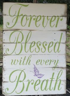 Blessed, Wooden sign, Pallet Art, Pallet Sign, Forever Blessed with every Breath, Just Breathe, Shabby Chic