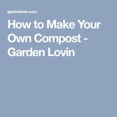 Creating your own compost is nothing more than recycling organic trash like food, grass, coffee grounds, and garden waste). Learn how to make your own compost here! Make Your Own, Make It Yourself, How To Make, African Recipes, Compost, Garden, Food, Garten, Diy Crafts