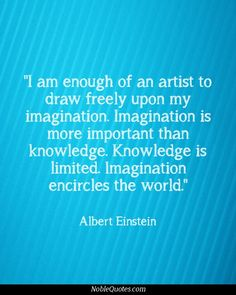 Twelve, penetrating quotes on imagination