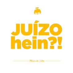 Juízo Hein  - coleção Frases de Mãe   Crie seu quadro com essa imagem https://www.onthewall.com.br/design-by-on-the-wall/frases-de-mae/juizo-hein #quadro #decoracao #decoração #canvas #moldura #frasesdemae #mae
