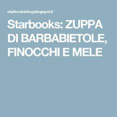 Starbooks: ZUPPA DI BARBABIETOLE, FINOCCHI E MELE