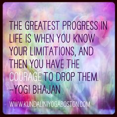 Join us to learn more about yourself and how to move forward beyond limitations. #kundaliniyoga #yogibhajanquotes