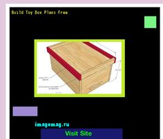 Build Toy Box Plans Free 184735 - The Best Image Search