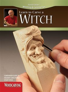 Wood carving a Witch       .....Not for the bewitched......