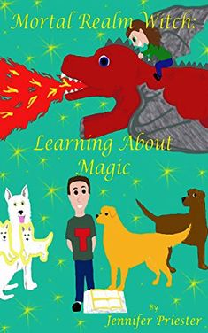 Mortal Realm Witch: Learning About Magic: Learning About Magic by Jennifer Priester