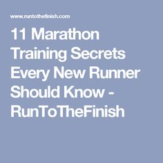 11 Marathon Training Secrets Every New Runner Should Know - RunToTheFinish