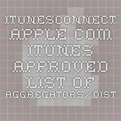 itunesconnect.apple.com - iTunes approved list of aggregators/distributors