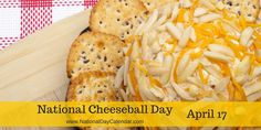 National Cheeseball Day - April 17