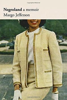 Negroland: A Memoir: Margo Jefferson: Required Reading...
