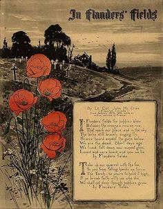 """""""In Flanders Fields"""" a poem by Canadian Lieutenant Colonel John McCrae, was inspired by the death of a friend during the Second Battle of Ypres. The reason Veteran's Day is assocated with poppies. Second Battle Of Ypres, Remembrance Day Poppy, Remembrance Day Quotes, Armistice Day, Canadian History, Canadian Army, Canadian Soldiers, Anzac Day, Lest We Forget"""