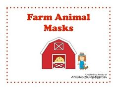 Templates to make your own farm animal masks. Includes: cow, horse, chicken, pig, and cat. Could be used for dramatic play, story retelling, and reader's theaters.