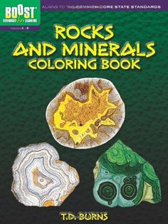 BOOST Rocks and Minerals Coloring Book (BOOST Educational Series) by T. D. Burns http://www.amazon.com/dp/0486494373/ref=cm_sw_r_pi_dp_ophCvb0F2V029