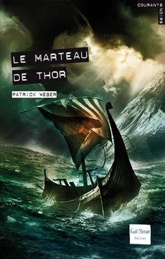 Le Marteau de Thor  Auteur : WEBER Patrick Illustrateur : POLICE Aurélien