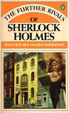 The Further Rivals of Sherlock Holmes - edited by Hugh Greene.  available @ Canterbury Tales Bookshop Pattaya. www.canterburytalescafe.com