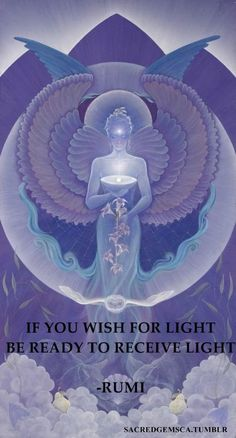 """Divine Spark:  """"If you wish for #Light, be ready to receive Light.""""  ---Rumi."""