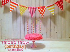 Just slide a birthday candle into a striped straw, and you've got a super easy and adorable way to dress up a cake in no time flat!!  {simplykierste.com}