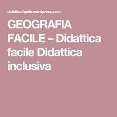 GEOGRAFIA FACILE – Didattica facile Didattica inclusiva