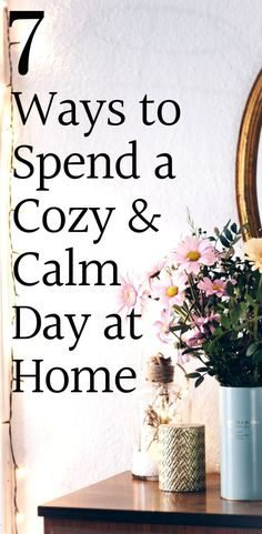 7 Ways to Spend a Cozy and Calm Day at Home – ScaleitSimple