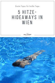 Hitze-Hideaways in Wien - Hier könnt ihr coole Stunden verbringen Vienna, Austria, Summer, Viajes