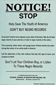 From the center of America's Black music culture comes this warning.  Citizens Council of Greater New Orleans. Some time in the 1960s.  Via If Charlie Parker Was a Gunslinger…